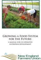 Growing a Food System for the Future: A Manual for Co-operative Enterprise Development